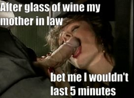 After glass of wine my mother in law bet me I wouldn't last 5 minutes