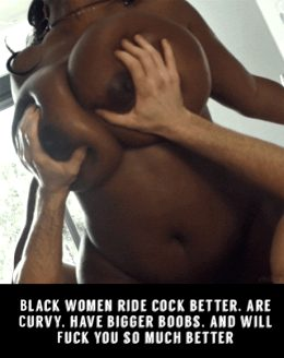 Black women fuck better