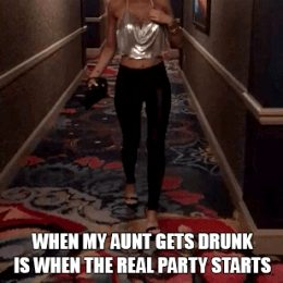 drunk aunts are fun