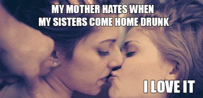 gotta love a drunk sister