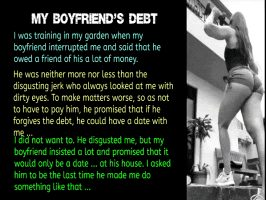 He pleads with his girlfriend that she pay the debt he owes to his friend … And she pays.