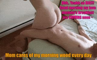 she loves my morning wood